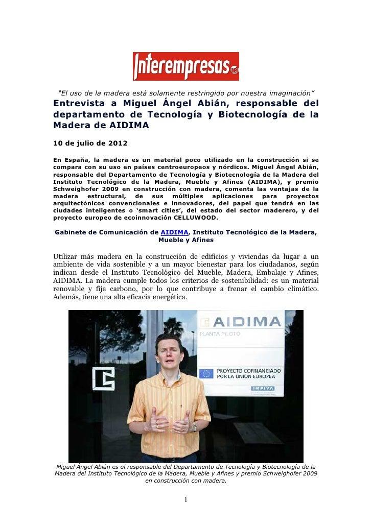 """""""El uso de la madera está solamente restringido por nuestra imaginación""""Entrevista a Miguel Ángel Abián, responsable delde..."""