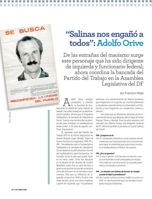 5 octubre 2009 31 FM: ¿Por qué esa fe en Colosio? AO: Porque no había sido abiertamente del equipo neo- liberal de Salinas...