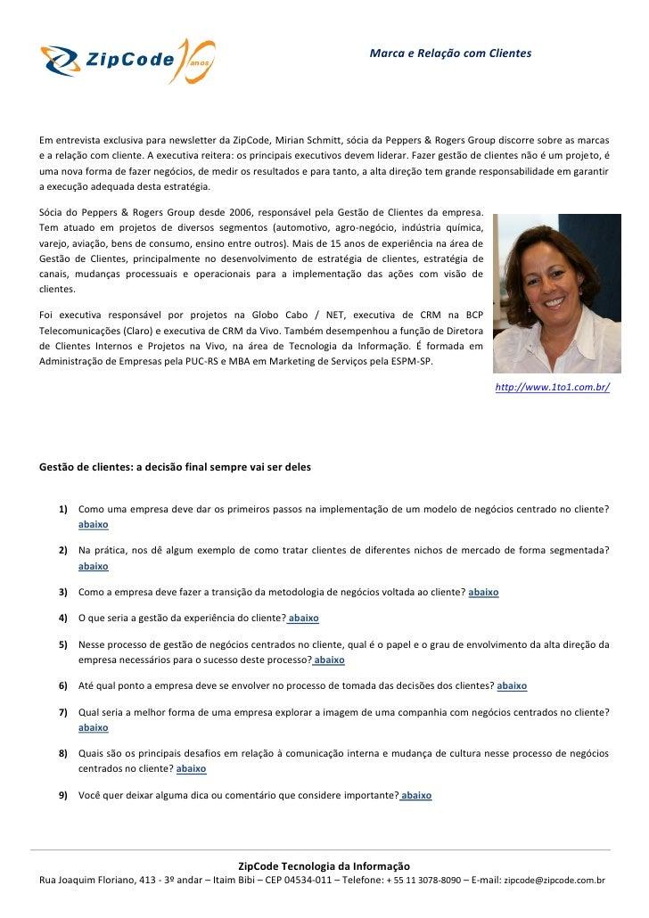 Marca e Relação com ClientesEm entrevista exclusiva para newsletter da ZipCode, Mirian Schmitt, sócia da Peppers & Rogers ...
