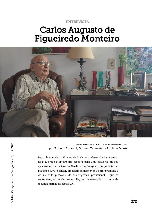 ENTREVISTA Carlos Augusto de Figueiredo Monteiro Entrevistado em 21 de fevereiro de 2014 por Eduardo Sombini, Gustavo Tera...