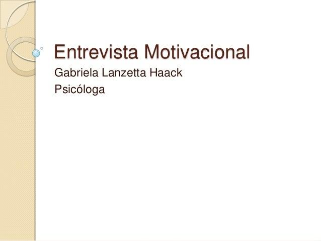 Entrevista Motivacional Gabriela Lanzetta Haack Psicóloga