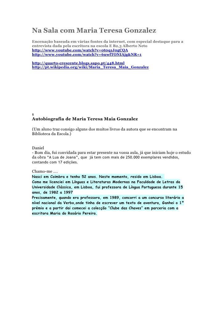Na Sala com Maria Teresa GonzalezEncenação baseada em várias fontes da internet, com especial destaque para aentrevista da...