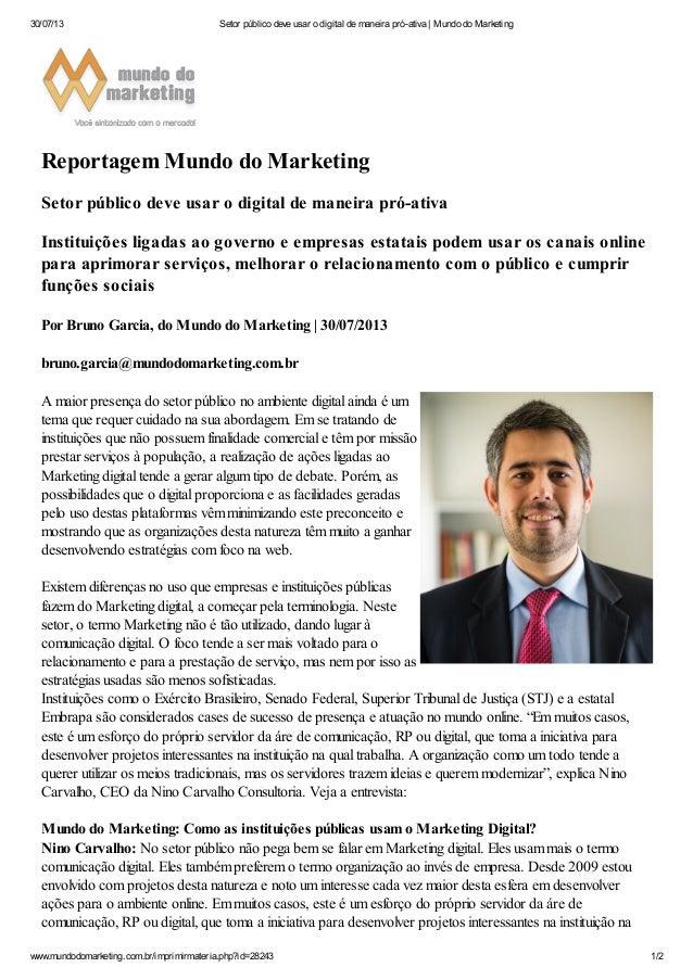 30/07/13 Setor público deve usar o digital de maneira pró-ativa | Mundo do Marketing www.mundodomarketing.com.br/imprimirm...