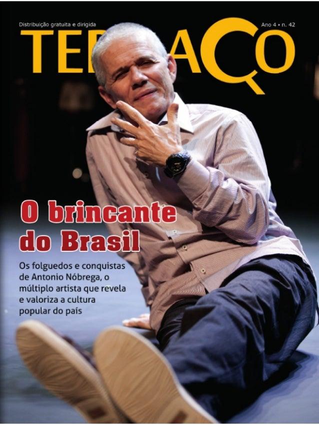 O Brincante do Brasil - Entrevista com Antonio Nóbrega. 2013