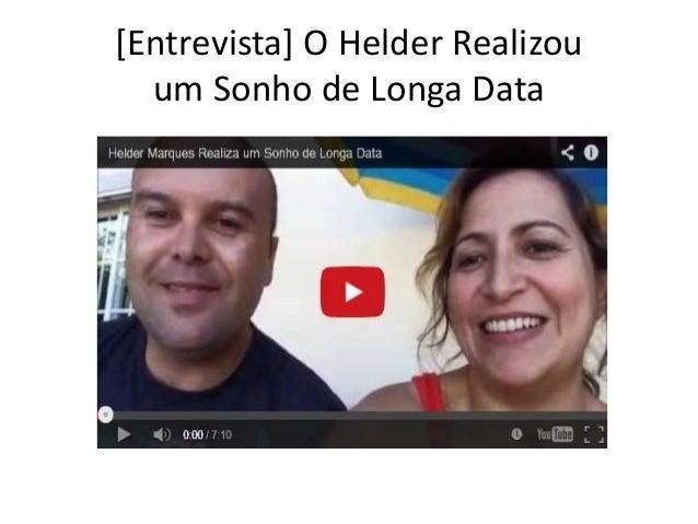 [Entrevista] O Helder Realizou  um Sonho de Longa Data