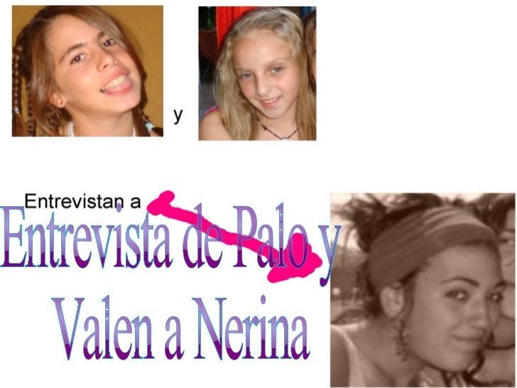 Entrevista de Palo y Valen a Nerina