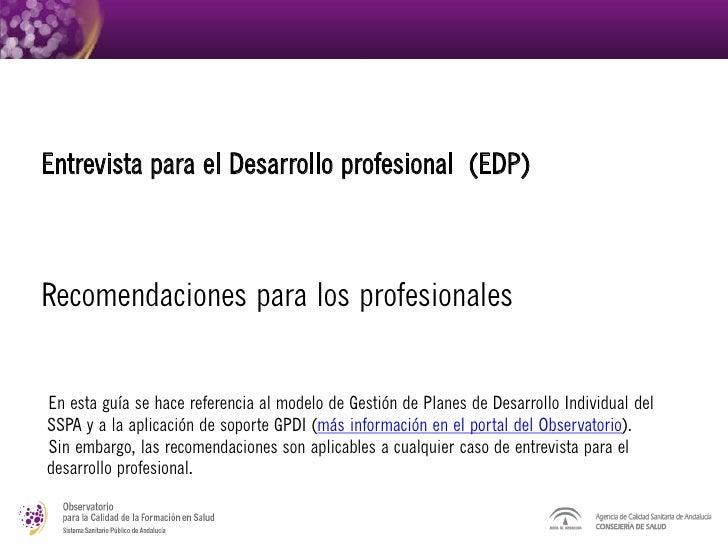 Entrevista para el Desarrollo profesional (EDP)Recomendaciones para los profesionalesEn esta guía se hace referencia al mo...