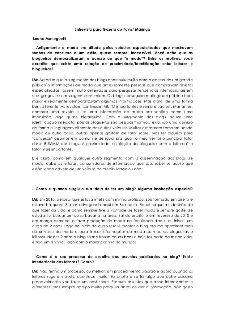 Entrevista para Gazeta do Povo/ MaringáLuana Meneguetti- Antigamente a moda era ditada pelos veículos especializados que m...
