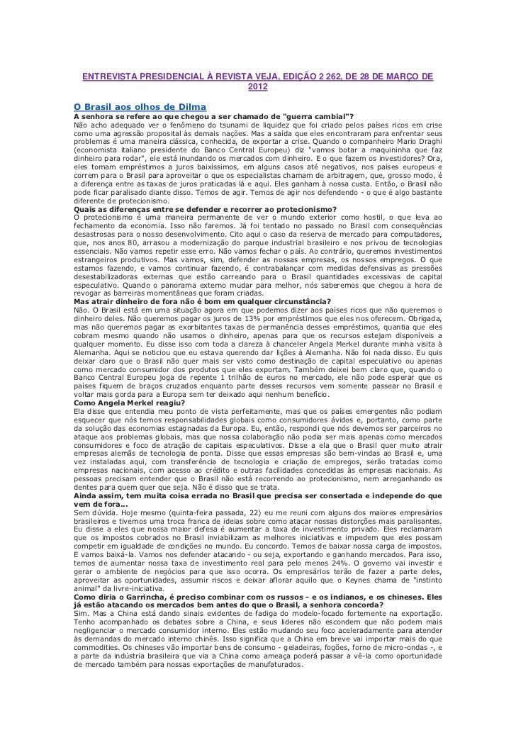 ENTREVISTA PRESIDENCIAL À REVISTA VEJA, EDIÇÃO 2 262, DE 28 DE MARÇO DE                                  2012O Brasil aos ...