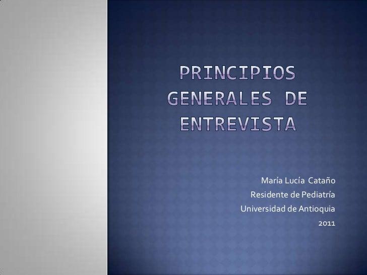 María Lucía Cataño  Residente de PediatríaUniversidad de Antioquia                   2011