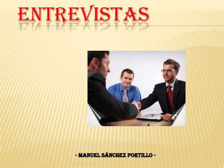 ENTREVISTAS    - MANUEL SÁNCHEZ PORTILLO -