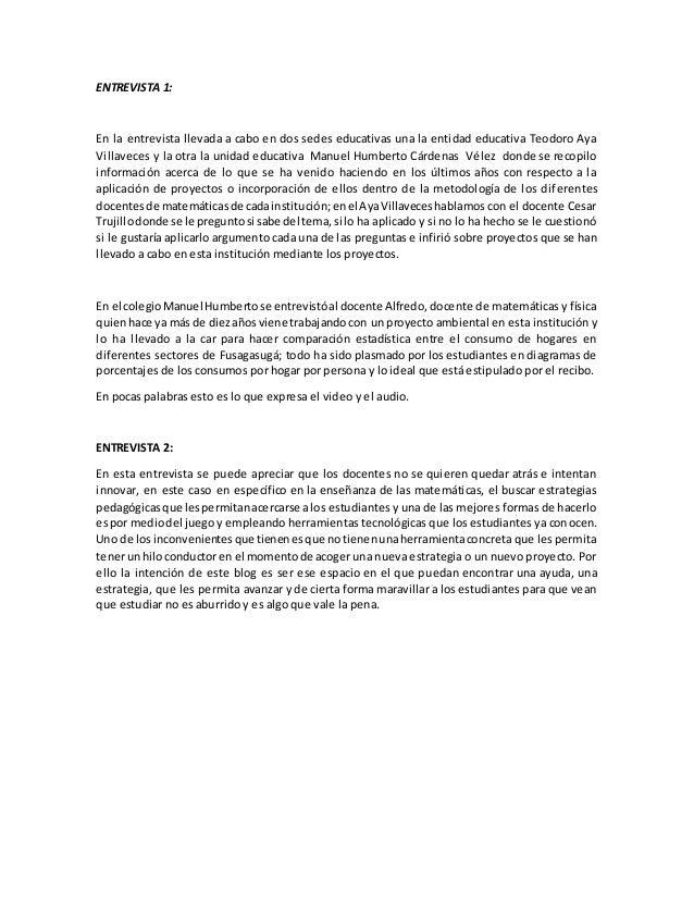 ENTREVISTA 1: En la entrevista llevada a cabo en dos sedes educativas una la entidad educativa Teodoro Aya Villaveces y la...