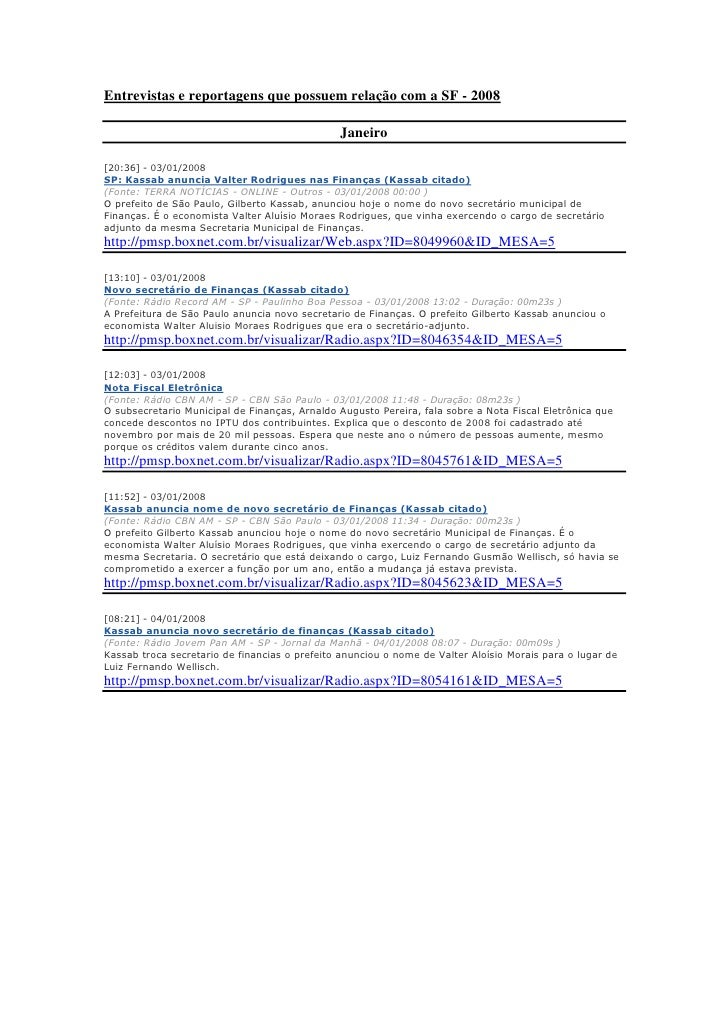 Entrevistas e reportagens que possuem relação com a SF - 2008                                                 Janeiro  [20...