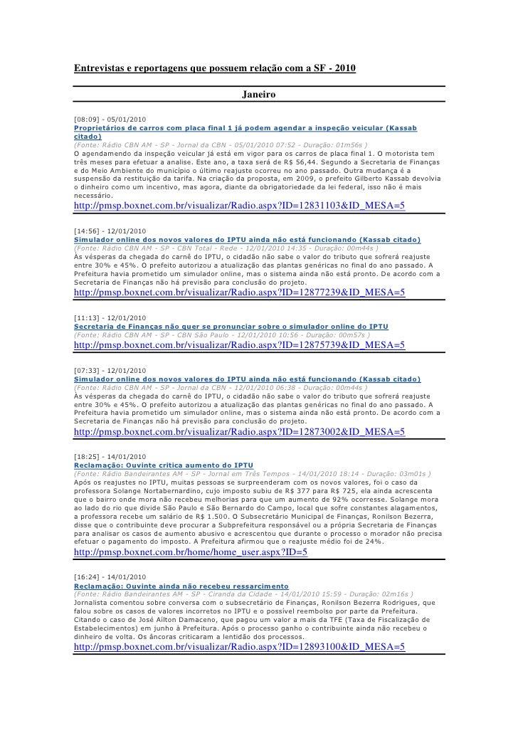 Entrevistas e reportagens que possuem relação com a SF - 2010                                                 Janeiro  [08...
