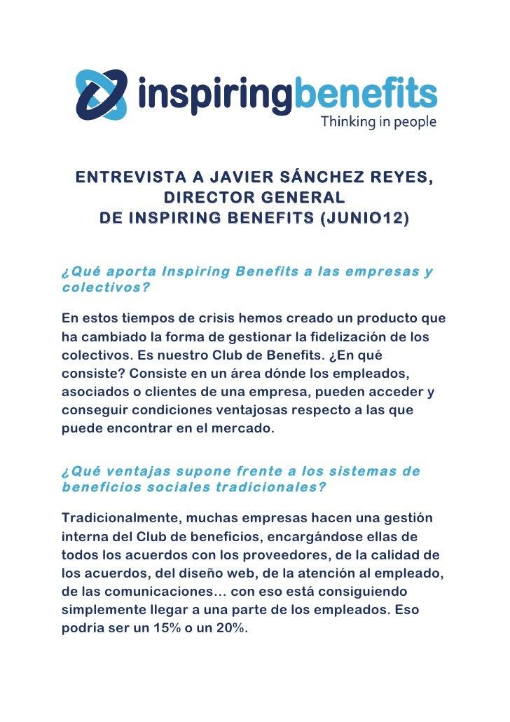 ENTREVISTA A JAVIER SÁNCHEZ REYES,          DIRECTOR GENERAL    DE INSPIRING BENEFITS (JUNIO12)¿Qué aporta Inspiring Benef...