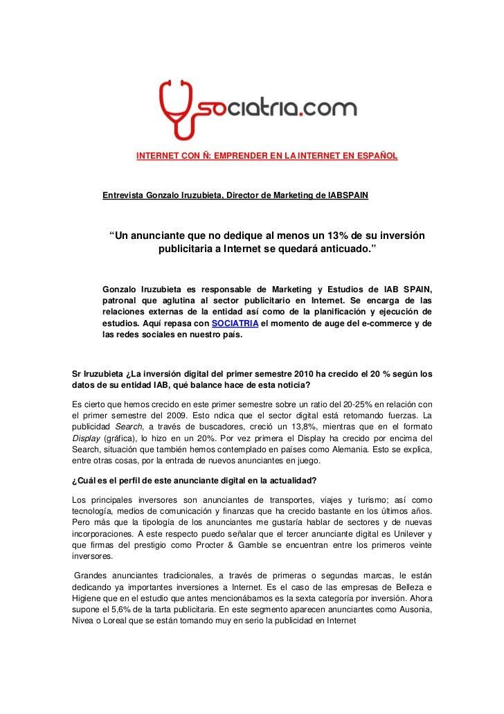 INTERNET CON Ñ: EMPRENDER EN LA INTERNET EN ESPAÑOL           Entrevista Gonzalo Iruzubieta, Director de Marketing de IABS...