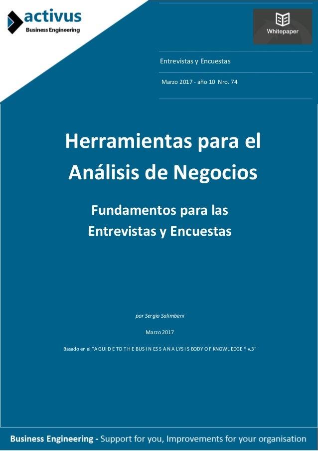 Entrevistas y Encuestas Marzo 2017 - año 10 Nro. 74 Herramientas para el Análisis de Negocios Fundamentos para las Entrevi...