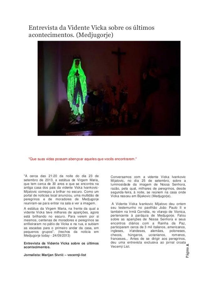 """Página1 Entrevista da Vidente Vicka sobre os últimos acontecimentos. (Medjugorje) """"Que suas vidas possam abençoar aqueles ..."""