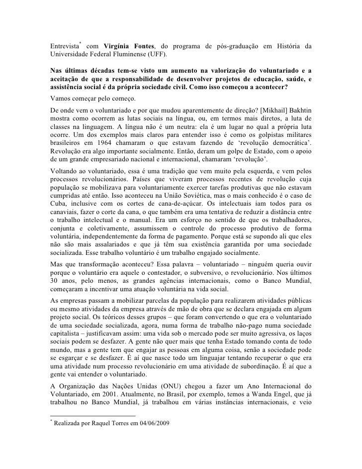 Entrevista* com Virgínia Fontes, do programa de pós-graduação em História da Universidade Federal Fluminense (UFF).  Nas ú...