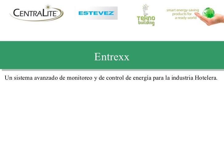 Entrexx Un sistema avanzado de monitoreo y de control de energía para la industria Hotelera.