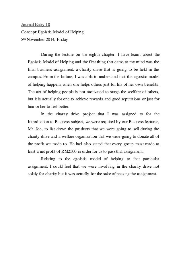 Journal Entry 10  Concept: Egoistic Model of Helping  8th November 2014, Friday  During the lecture on the eighth chapter,...