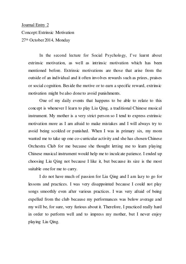 Journal Entry 2  Concept: Extrinsic Motivation  27th October 2014, Monday  In the second lecture for Social Psychology, I'...