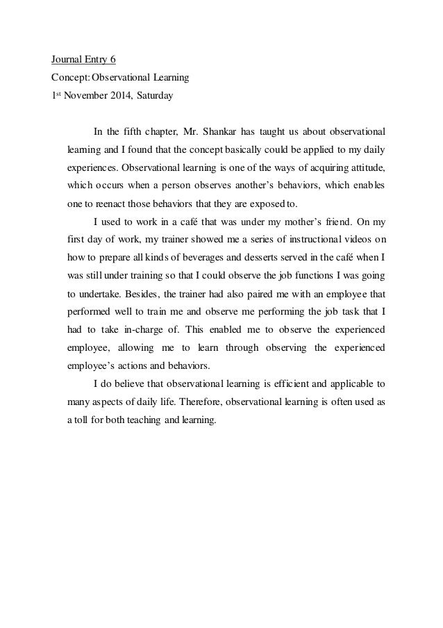 Journal Entry 6  Concept: Observational Learning  1st November 2014, Saturday  In the fifth chapter, Mr. Shankar has taugh...