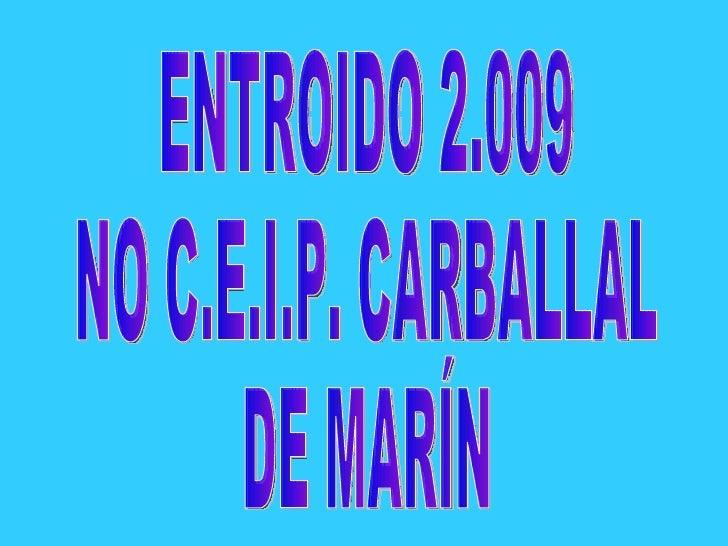 ENTROIDO 2.009 NO C.E.I.P. CARBALLAL DE MARÍN
