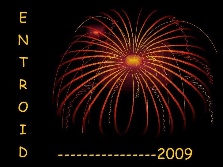 E N T R O I D O ----------------2009