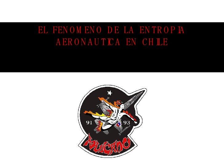 EL FENOMENO DE LA ENTROPIA AERONAUTICA EN CHILE