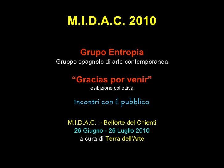 """M.I.D.A.C. 2010 Grupo Entropia Gruppo spagnolo di arte contemporanea """" Gracias por venir"""" esibizione collettiva Incontri c..."""