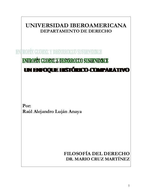 UNIVERSIDAD IBEROAMERICANA DEPARTAMENTO DE DERECHO Por: Raúl Alejandro Luján Anaya FILOSOFÍA DEL DERECHO DR. MARIO CRUZ MA...