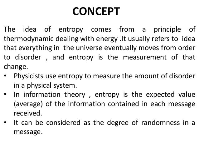 an introduction to the entropy concept An introduction to information theory and entropy tom carter tom/sfi-csss complex systems summer school santa fe june, 2011.