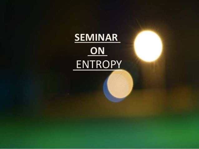 SEMINAR ON ENTROPY