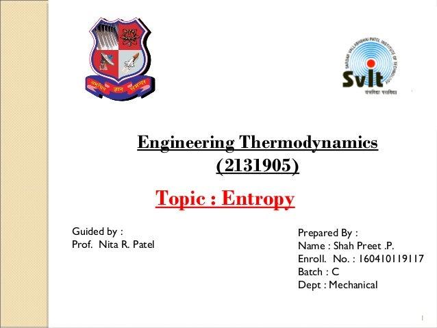 Engineering Thermodynamics (2131905) Guided by : Prof. Nita R. Patel Prepared By : Name : Shah Preet .P. Enroll. No. : 160...