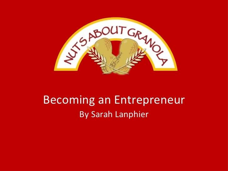 Becoming an Entrepreneur By Sarah Lanphier