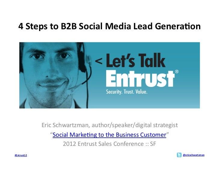 4 Steps to B2B Social Media Lead Genera>on                  Eric Schwartzman, author/speaker/digital ...