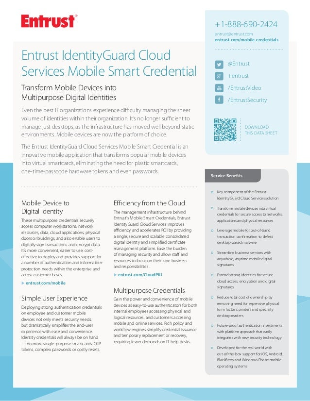 DOWNLOAD THIS Data Sheet @Entrust +entrust /EntrustVideo /EntrustSecurity +1-888-690-2424 entrust@entrust.com entrust.com/...