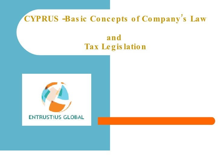 CYPRUS  - Basic Concepts of Company's Law  and  Tax Legislation