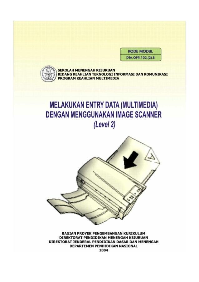 i SEKOLAH MENENGAH KEJURUAN BIDANG KEAHLIAN TEKNOLOGI INFORMASI DAN KOMUNIKASI PROGRAM KEAHLIAN MULTIMEDIA Melakukan Entry...