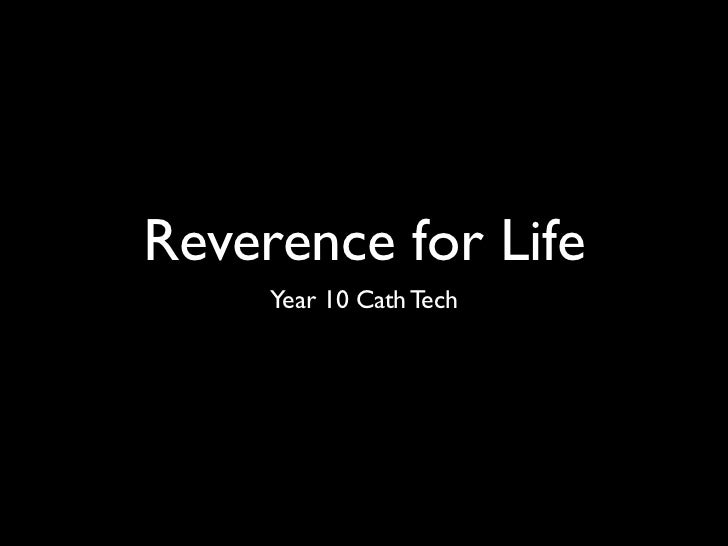 Reverence for Life     Year 10 Cath Tech