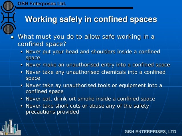 working inside confined space precautions The individual entering the confined space must be aware of required precautions and work) no work inside a confined space can of occupational health & safety.