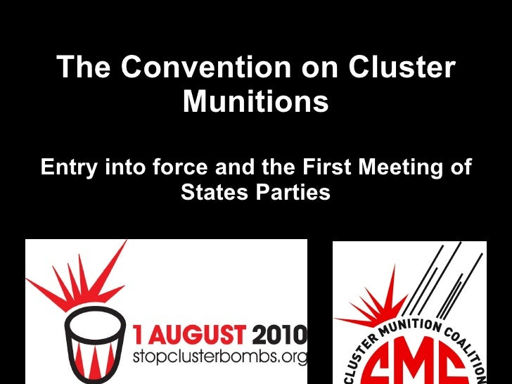 The Convention on Cluster Munitions Entry into force and the First Meeting of States Parties
