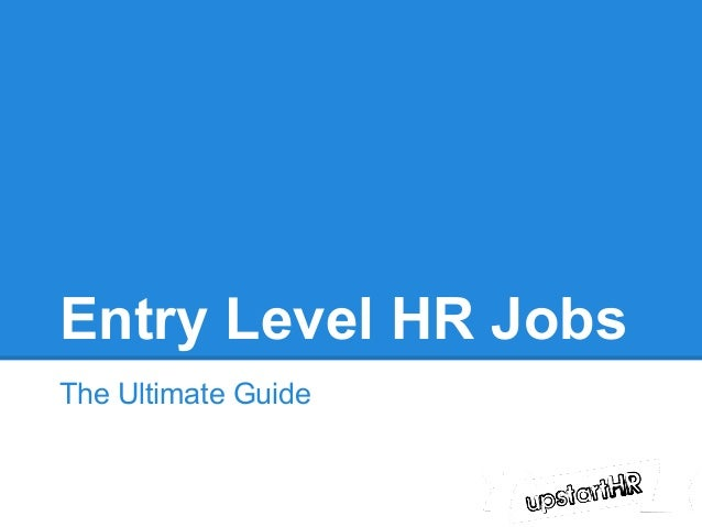 Entry Level HR JobsThe Ultimate Guide