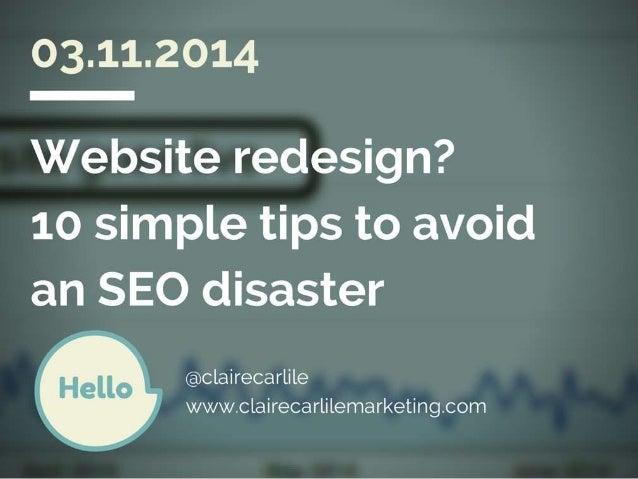 Website redesign - 10 tips to avoid an SEO disaster Slide 1