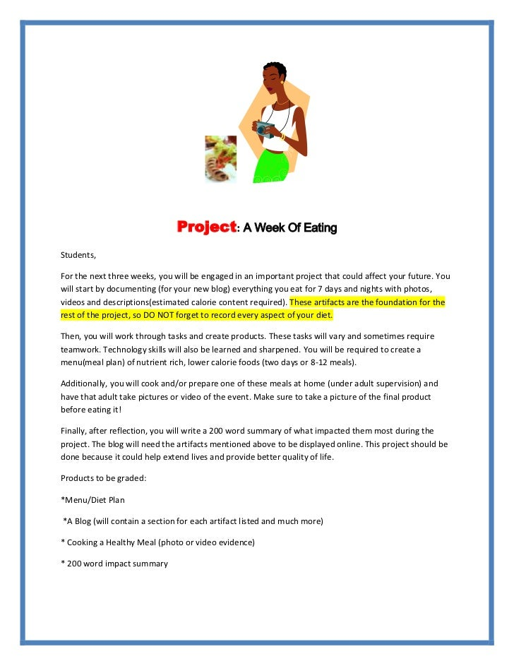 Project: A Week Of Eating<br />Students,<br />For the next three weeks, you will be engaged in an important project that c...