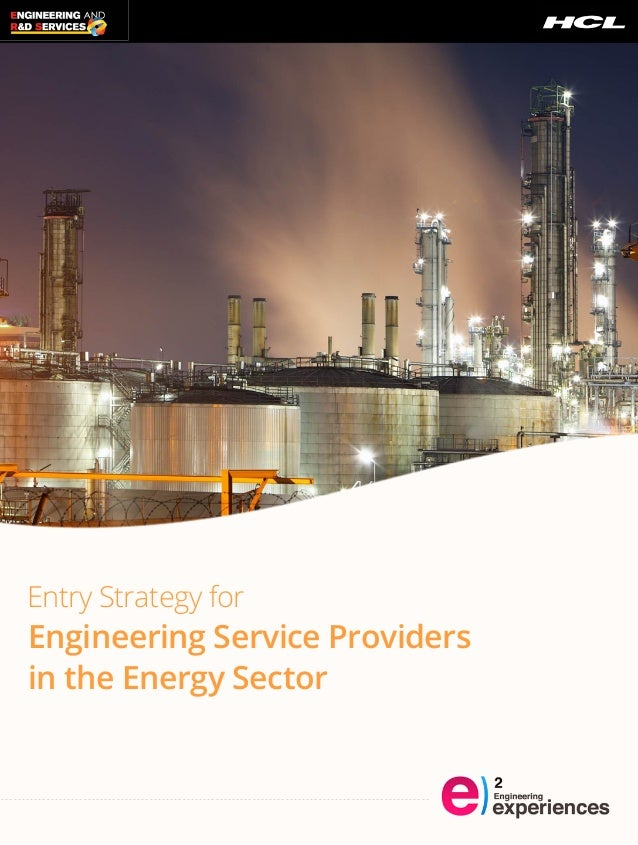 Entry Strategy for Engineering Service Providers in the Energy Sector - - - - - - - - - - - - - - - - - - - - - - - - - - ...