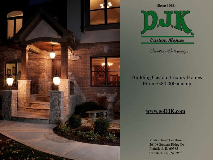 Creative Entryways<br />Building Custom Luxury Homes<br />From $380,000 and up<br />www.goDJK.com<br />Model Home Location...