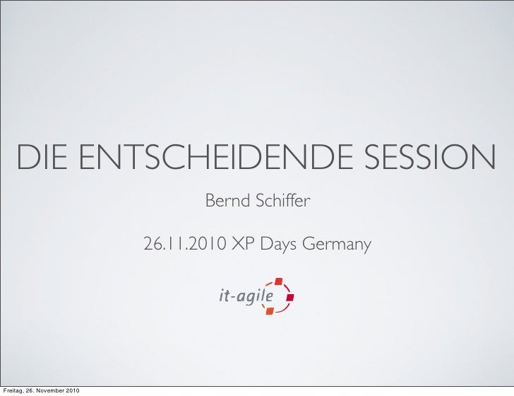 Entscheidende session xpdays_2010