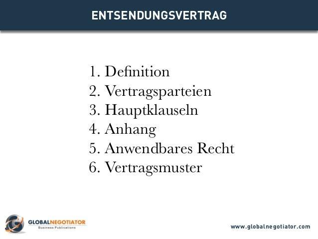 ENTSENDUNGSVERTRAG 1. Definition 2. Vertragsparteien 3. Hauptklauseln 4. Anhang 5. Anwendbares Recht 6. Vertragsmuster www...